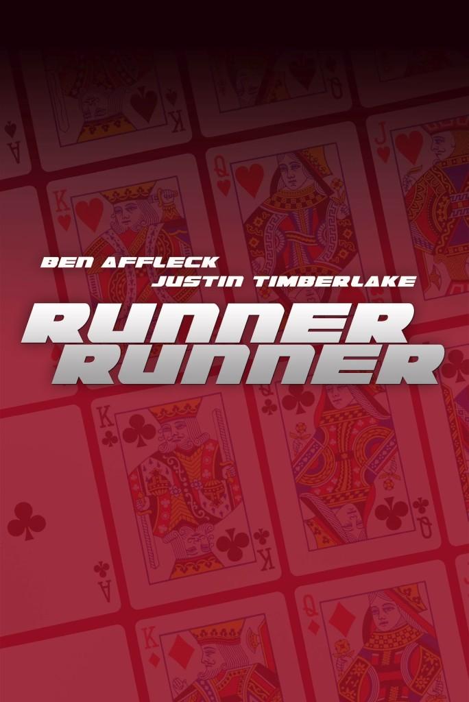Runner Runner Movie Poster, Teaser Poster, Ben Affleck, Justin Timberlake
